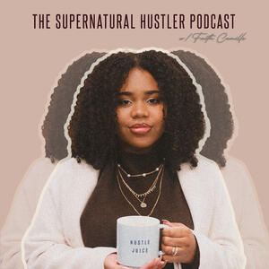 The Supernatural Hustler Podcast