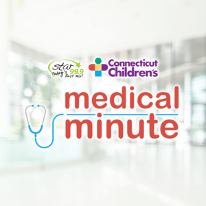 Star 99.9 Connecticut Children's Medical Minute