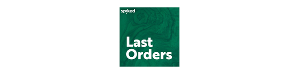 Last Orders - a spiked podcast