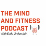 The Mind and Fitness Podcast