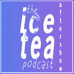 The Ice Tea Aftershow