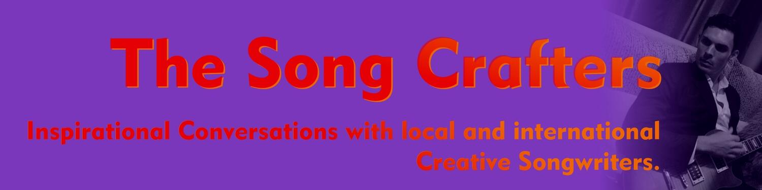Song Crafters - Indepth Interviews with Songwriters