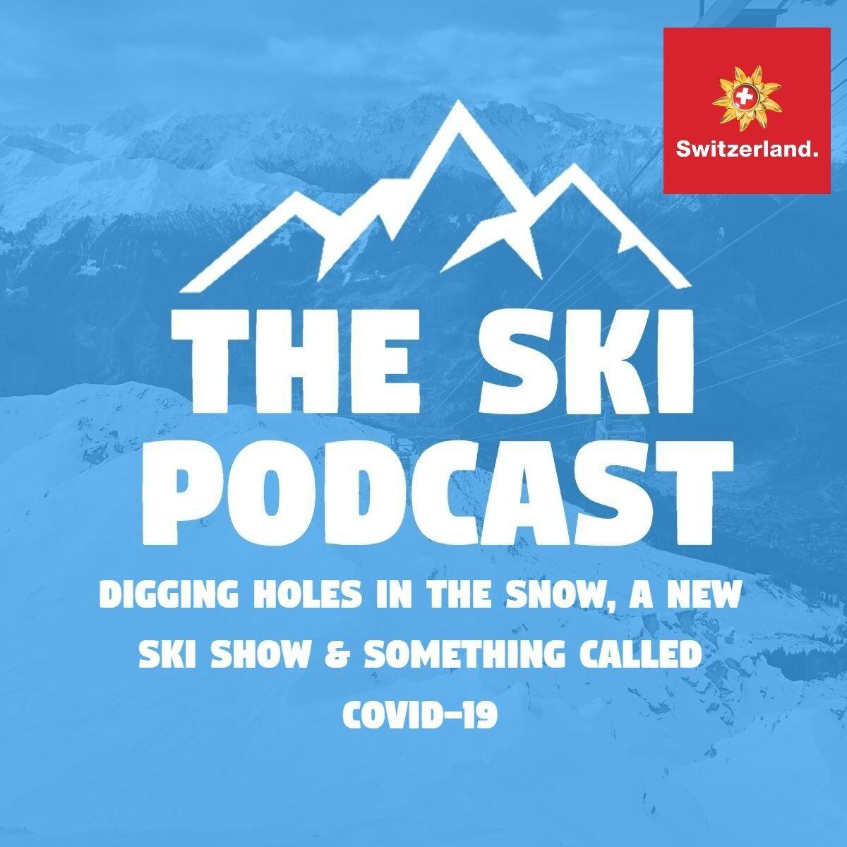 51: Digging Holes in the Snow, a New Ski Show & COVID-19