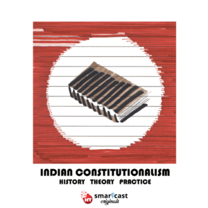 Indian Constitutionalism: History, Theory, Practice