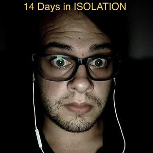 14 days in Isolation By Kyle Stephens