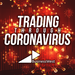 Trading Through Coronavirus - Business Podcast