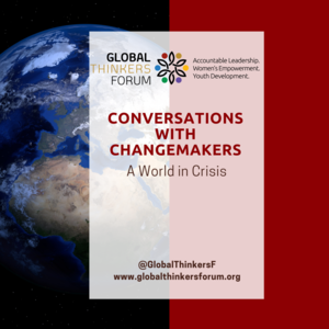 Global Thinkers Forum in Conversations with Changemakers