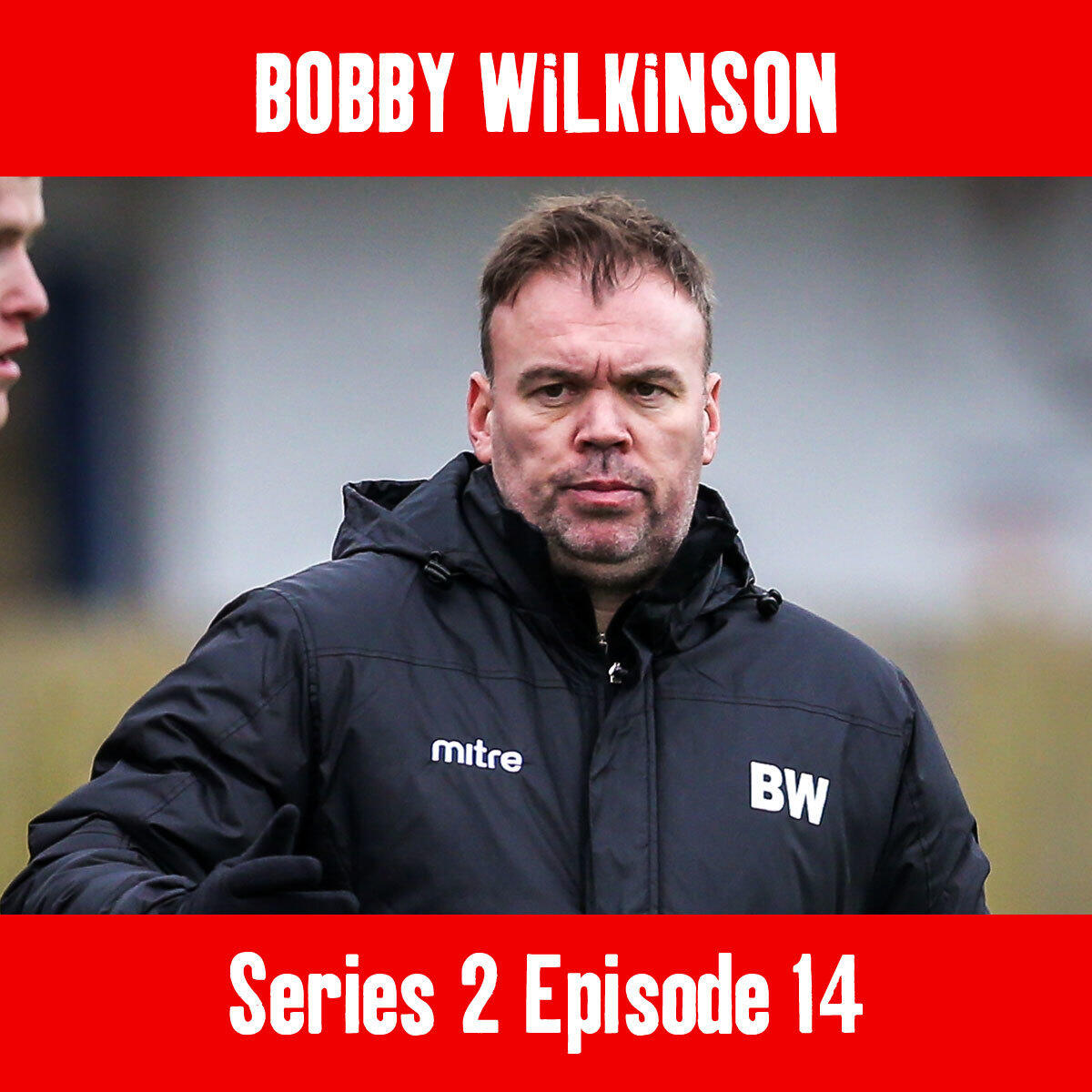 14: In conversation with.. Bobby Wilkinson