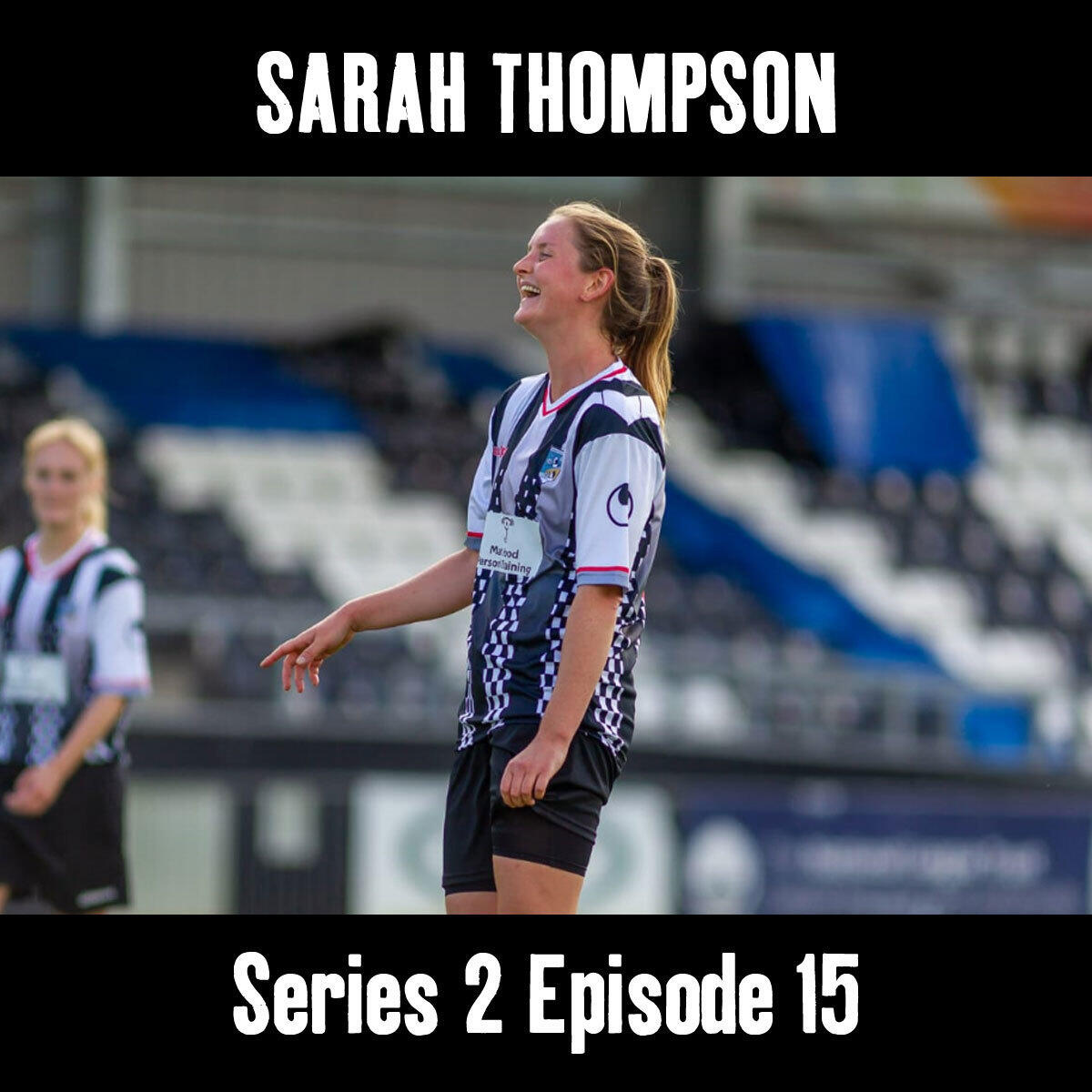 15: In conversation with.. Sarah Thompson