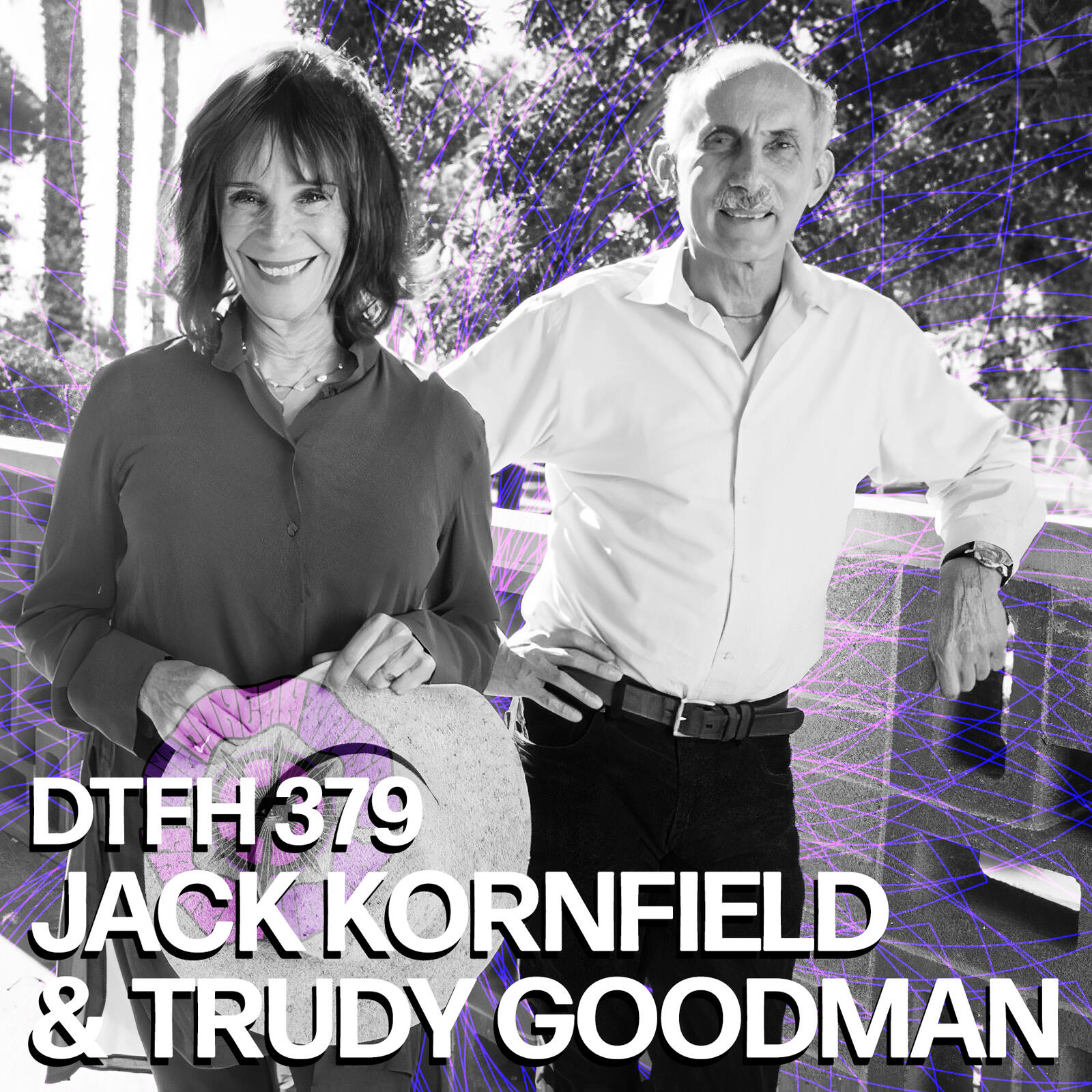379: Jack Kornfield and Trudy Goodman