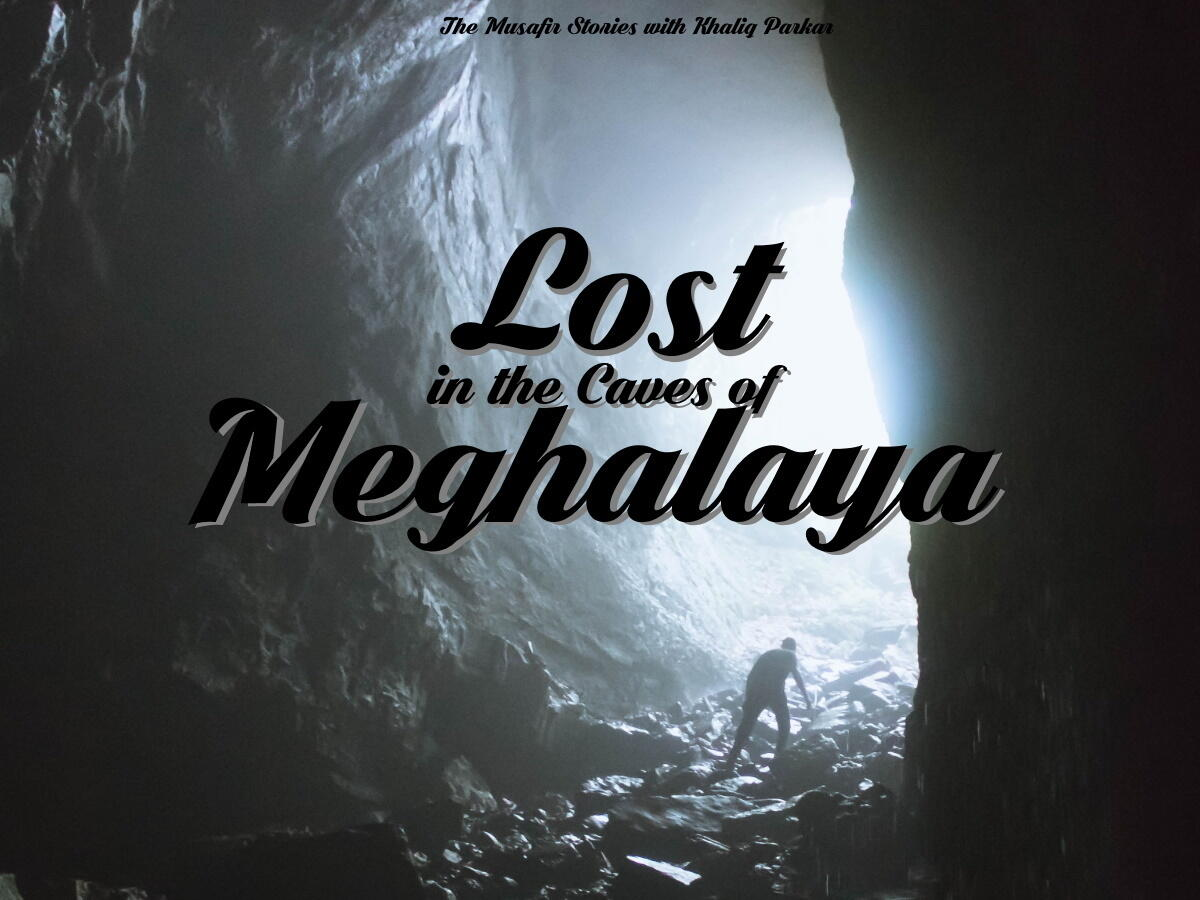 79: Lost in the Caves of Meghalaya with Khaliq Parkar