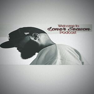 Welcome to Loner Season Podcast