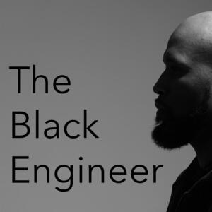 The Black Engineer Podcast