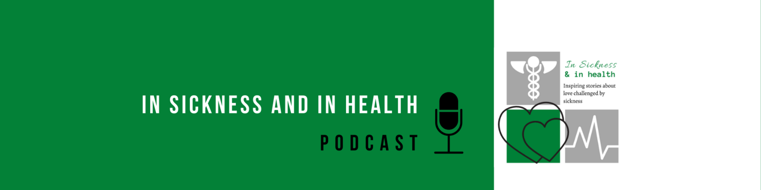 In Sickness and In Health Podcast