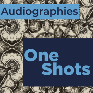 Audiographies One-Shots