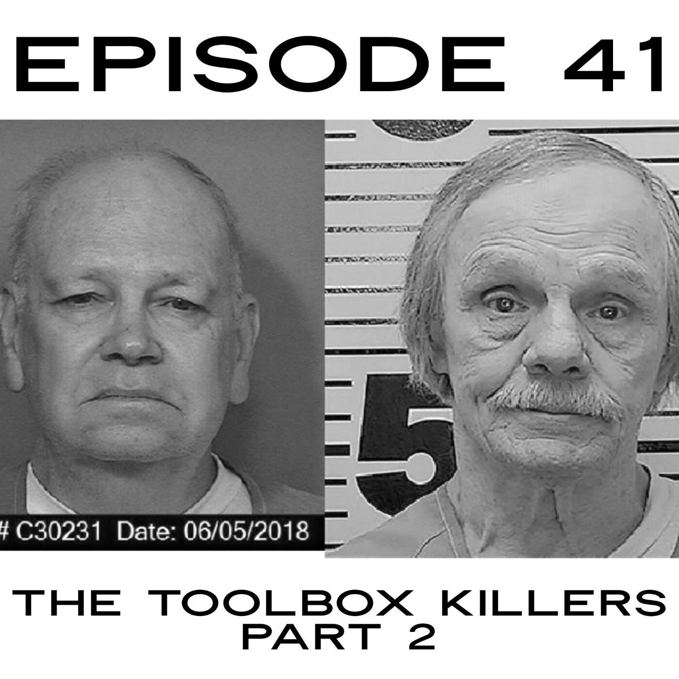 200 Ep. 200 The Toolbox Killers Part 20 – Homestead Horrors A True ...
