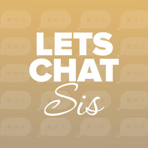 Lets Chat Sis