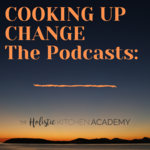The Holistic Kitchen Academy - Cooking Up Change