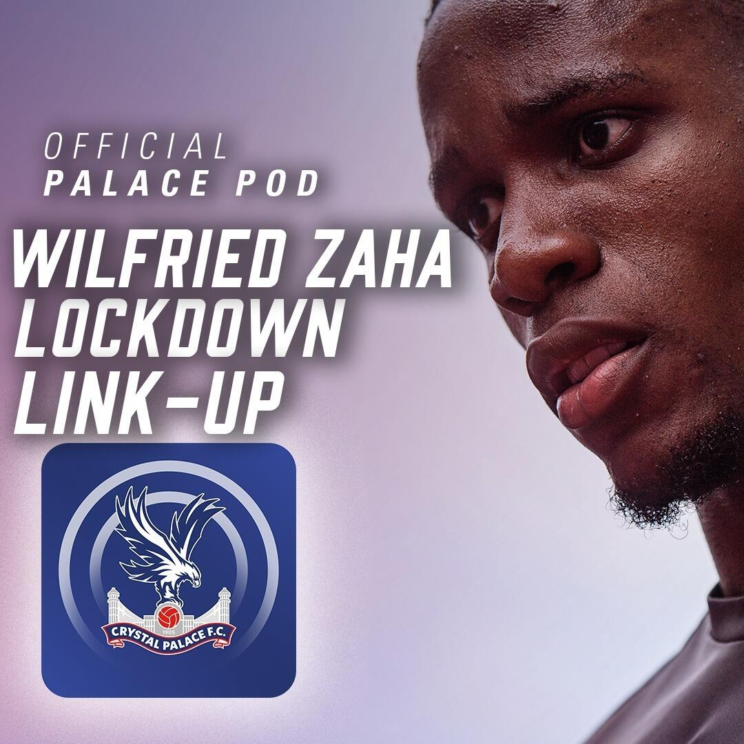 Pod 49 | Wilfried Zaha Lockdown Link-up
