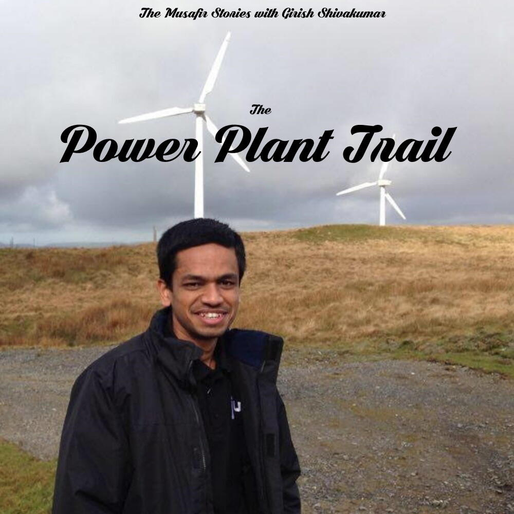 80: The Power Plant Trail with Girish