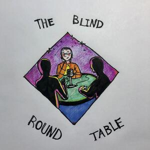The Blind Round Table