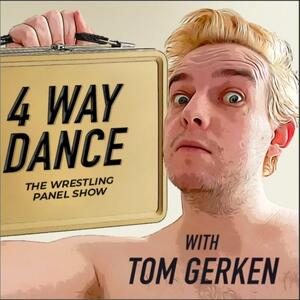 4 Way Dance: The Wrestling Panel Show