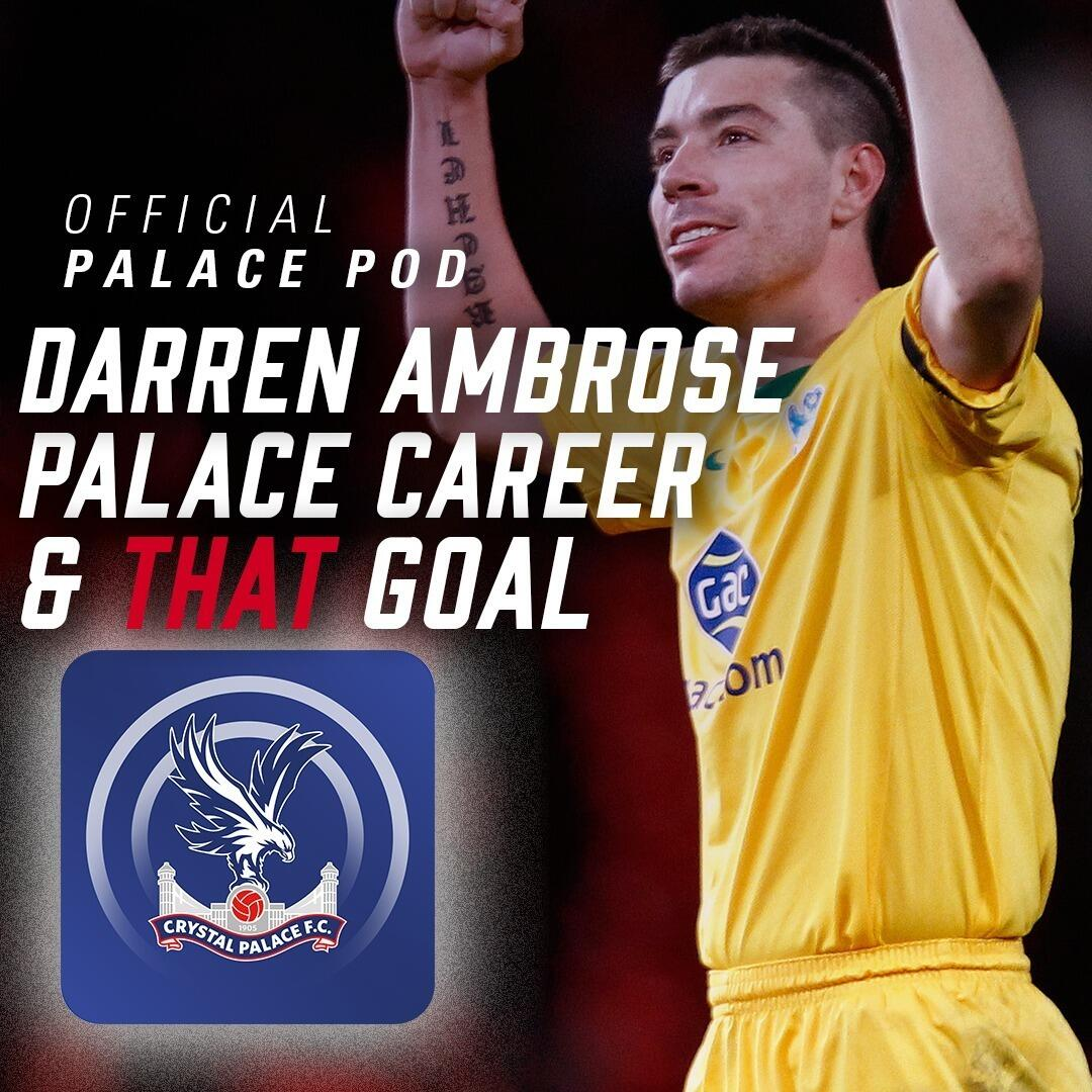 Pod 55 | Darren Ambrose … Palace career and THAT goal.