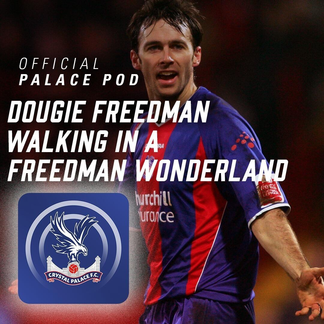 Pod 57 | Dougie Freedman … Walking in a Freedman wonderland
