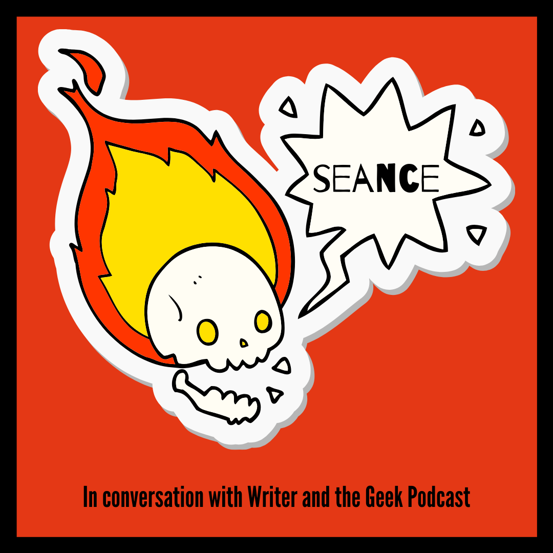Seance: 'The Writer & The Geek' interview