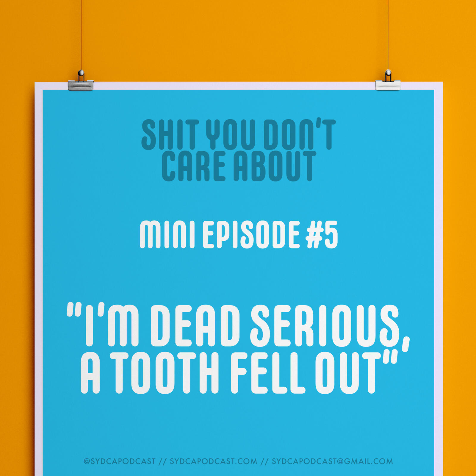 """Mini-Episode #5: """"I'm Dead Serious, a Tooth Fell Out"""""""