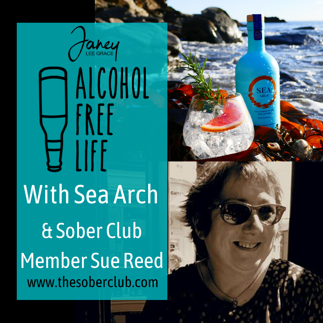 76: Featuring Sarah from Sea Arch & Sober Club Member Sue Reed