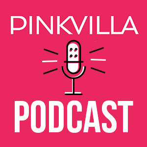 PINKVILLA Podcast