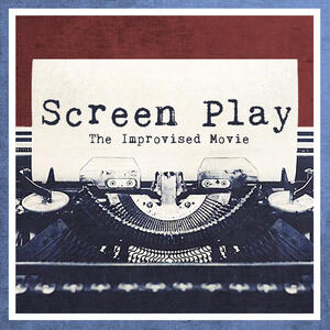 Screen Play: The Improvised Movie