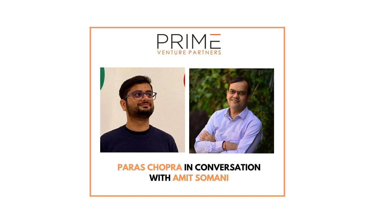 20: Paras Chopra, Chairman Wingify on inverted passion, hiring and transition from CEO to Chairman