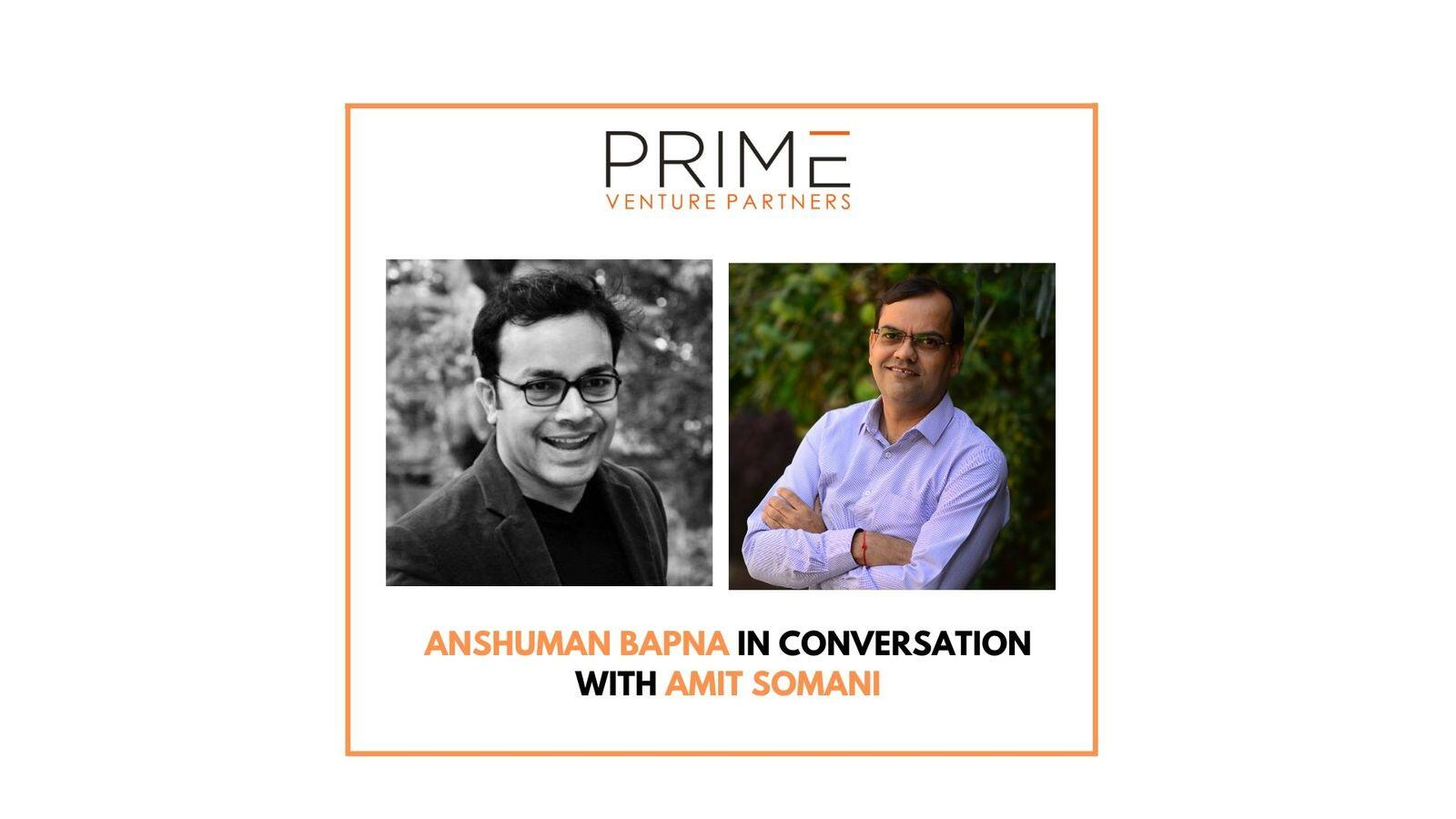 11: Anshuman Bapna, Serial Entrepreneur on multiple pivots, acquisition process and dealing with tough times