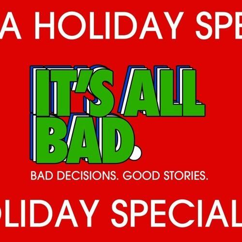 An It's All Bad Holiday Special
