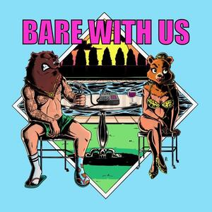 Bare With Us