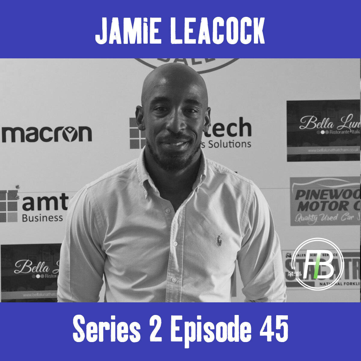 45: In conversation with.. Jamie Leacock