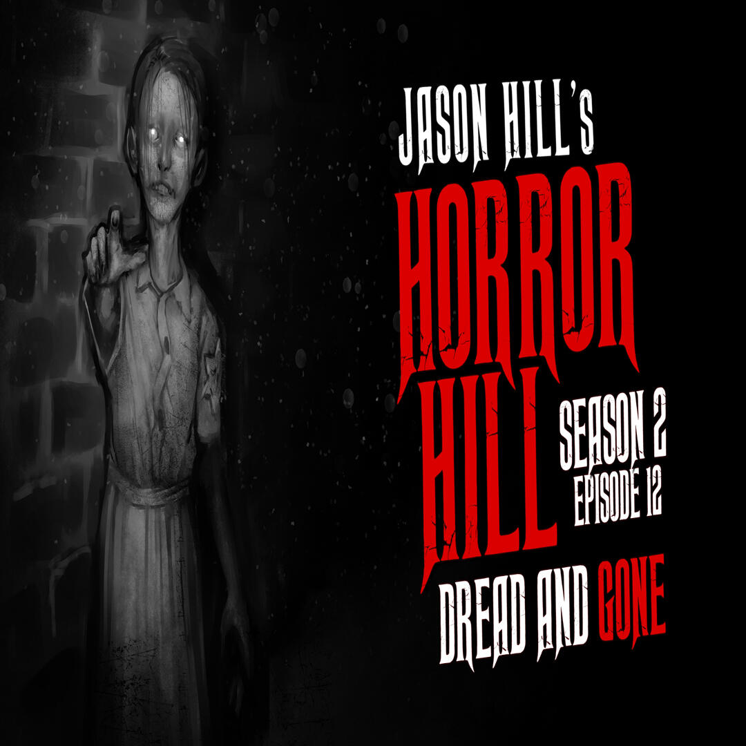 """12: S2E12 – """"Dread and Gone"""" – Horror Hill"""