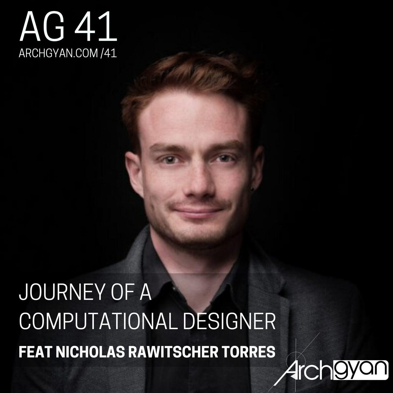 Journey of a Computational Designer with Nicholas Rawitscher Torres | AG 41