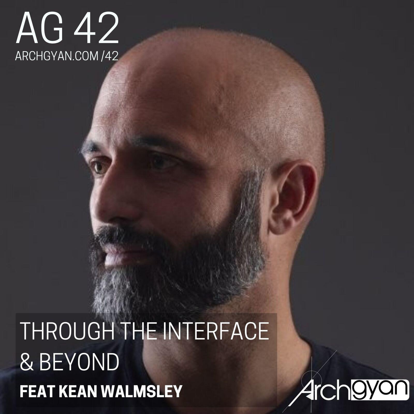 Through the Interface & Beyond with Kean Walmsley | AG 42