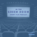 In The Green Room Podcast Cover
