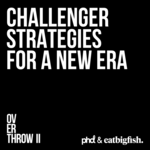 Overthrow II: Challenger strategies for a new era