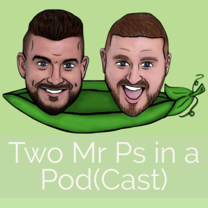 Two Mr Ps in a Pod(Cast)