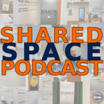 Shared Space Podcast