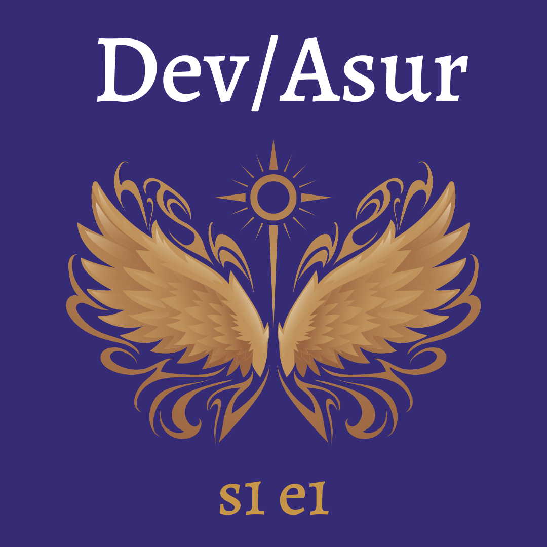 s1e1 Dev/Asur (Indian Mithya Fantasy)