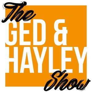 The Ged and Hayley Show