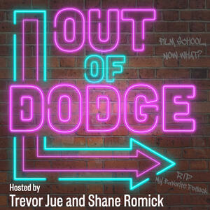 Out of Dodge - With Shane and Trevor