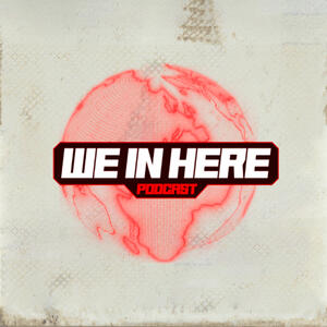 We In Here Podcast
