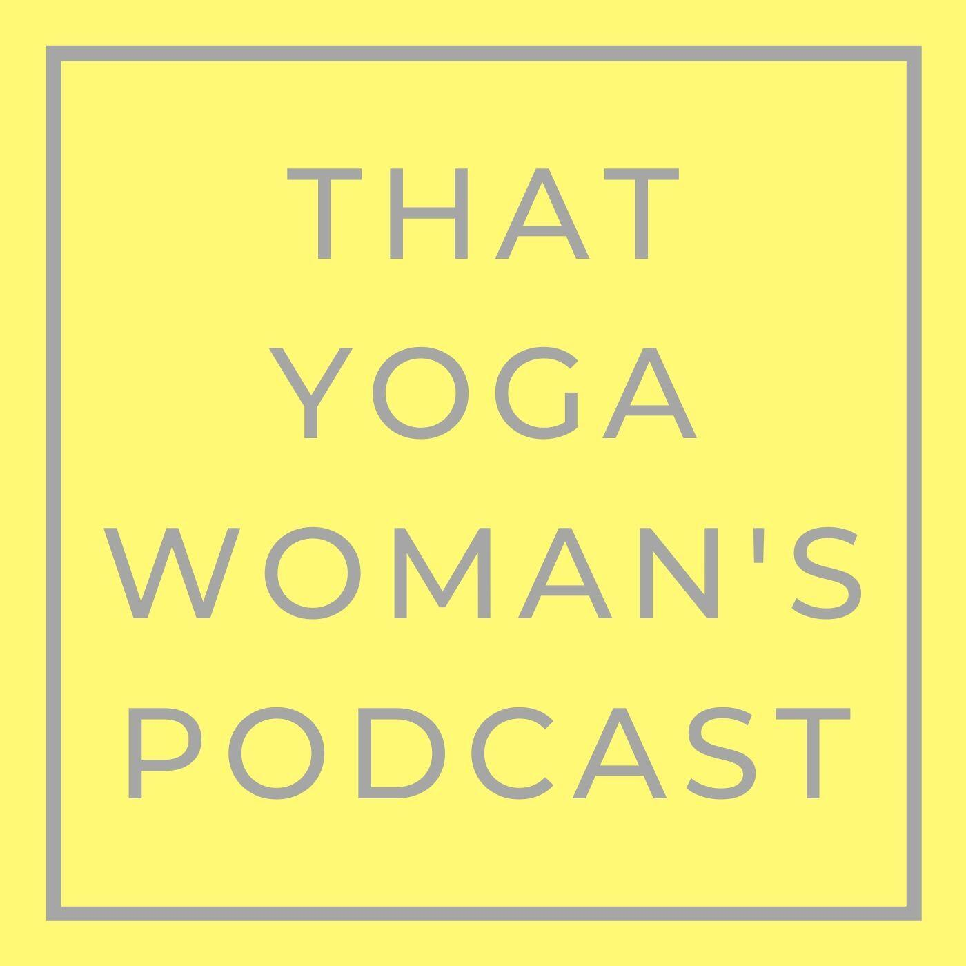 That Yoga Woman's Podcast